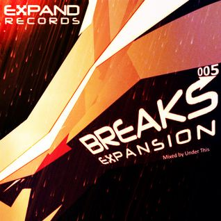 Expand Records presents: Breaks Expansion 005 [Podcast Series]