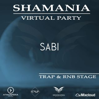 SABI - SHAMANIA VIRTUAL PARTY ( stage #TRAP & #RnB )