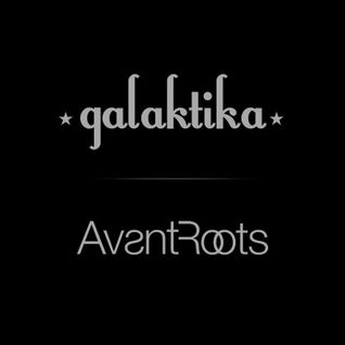 Avantroots & Galaktika Radio Show presents: Pablo Bolivar