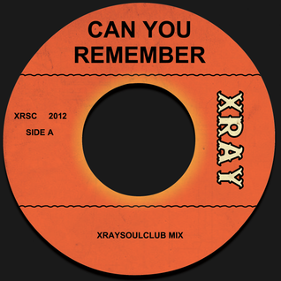 XRAYSOULCLUB MIX #11 - CAN YOU REMEMBER
