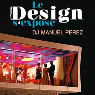 DJ MANUEL PEREZ - Le Design s'Expose