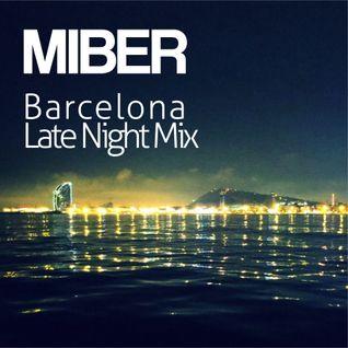 Miber - Barcelona Late Night Mix