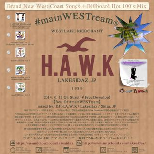 【Best Of #mainWESTream】/ mixed by. DJ H.A.W.K from. LAKESIDAZ / Shiga, JP