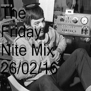 The Friday Nite Mix 26/02/16