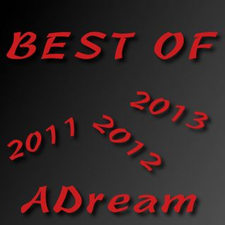 Best of 2011, 2012 and 2013 (Mixed by ADream)