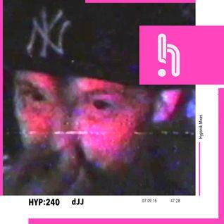 Hyp 240: dJJ
