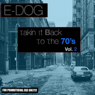 DJ E-Dog - Takin It Back To The 70's Vol.2