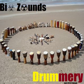 Bi☣ Z☢unds - Drummery (April 2K15 Podcast)