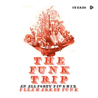 The Funk Trip: An All Forty Five Mix