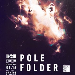 Pole Folder - Inoki: Deep - NYC 01.2016 /live/