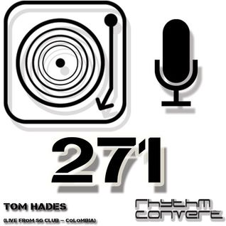 Techno Music | Tom Hades in the Rhythm Convert(ed) Podcast 271 (Live at SG Club - Colombia)