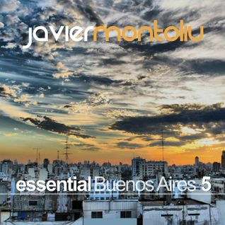 Javier Montoliu - Essential Buenos Aires Sunshine Series 5