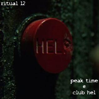 RITUAL 12 - Peak Time@Club Hel