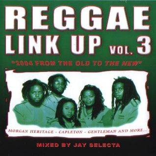 """Reggae Link Up"" vol. 03 MixCd by Jay Selecta (Unity Sound)"