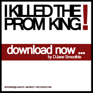 Smoothie - I Killed The Prom King (In A Short Time - Dezember 2010)