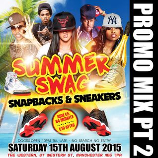 SUMMER SWAG MIX PT2 - 15 AUG AT THE WESTERN