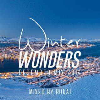 Winter Wonders (December Mix 2014) mixed by ROKAI