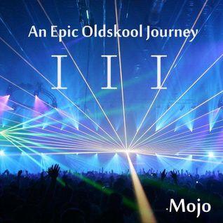 Mojo - An Epic Oldskool Journey Part III