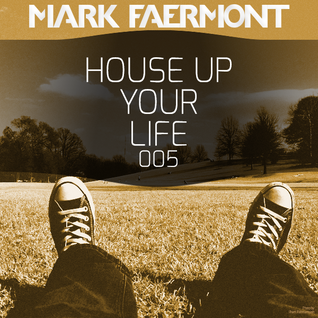 House Up Your Life 005