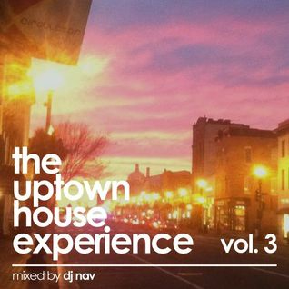 DJ Nav - The Uptown House Experience Vol. 3