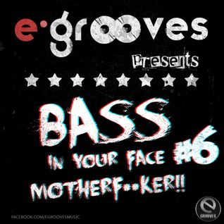 E-Grooves - Bass In Your Face Motherf**ker #6