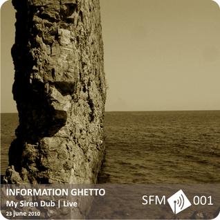 Information Ghetto aka Clapan - My Siren Dub (Live) [SFM 001]