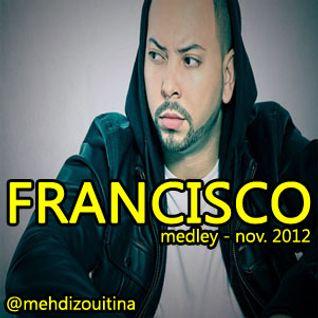 FRANCISCO Medley (Novembre 2012)