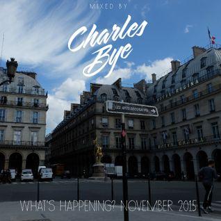 Charles Bye - What's Happening? November 2015