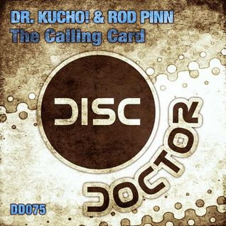 Dr. Kucho! & Rod Pinn - The Calling Card (Original Mix)[Disc Doctor]