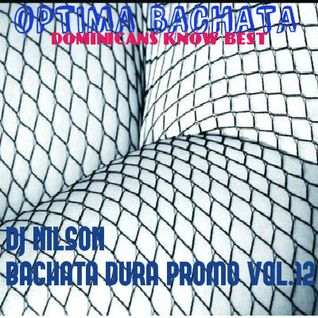 DJ NILSON BACHATA PROMO MIX VOL. 12 / THE OPTIMA BACHATA