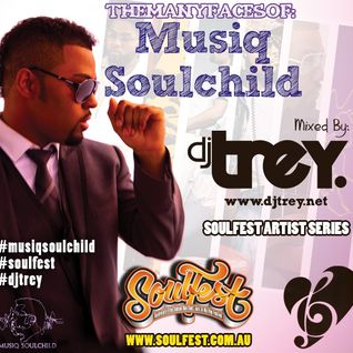TheManyFacesOfMusiqSoulchild - Mixed By Dj Trey (Soulfest Edition)