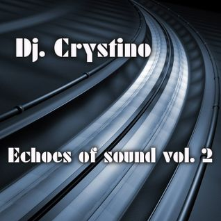 DJ. CRYSTINO - Echoes of sound vol. 2