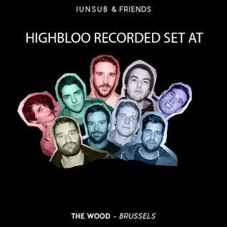 HIGHBLOO set recorded at Wood Brussels ( Iunsub Party )