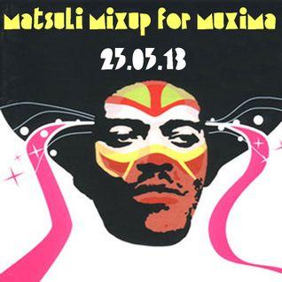 Matsuli Mixup for Muxima Party 25.05.13/5