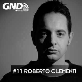 GND Radio :: 11 with Roberto Clementi & S-File