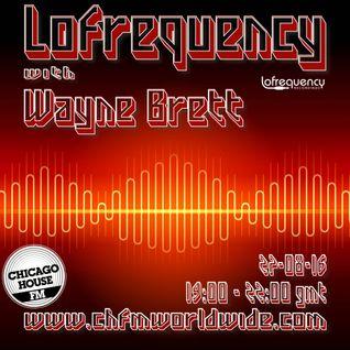 Wayne Brett's Lofrequency Show on Chicago House FM 27-08-16