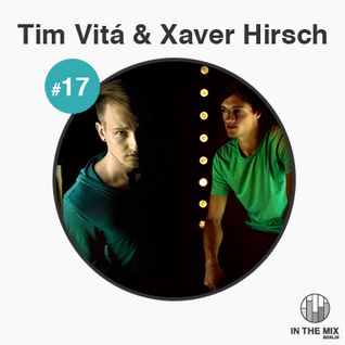 """"""" in the mix """" with Tim Vitá & Xaver Hirsch"""