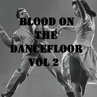 Blood On The Dancefloor Vol 2