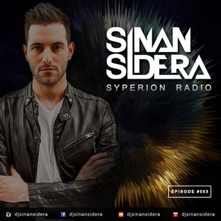 Sinan Sidera - Syperion Radio Episode 003
