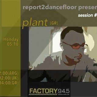 Report2Dancefloor Radio pres. Factory Radio | Mixtape by plant 05/10/2015