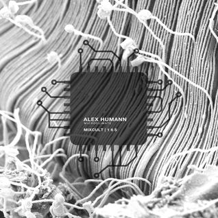 MixCult Radio Podcast # 165 Alex Humann - Microclimate (2015)