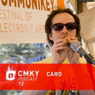 CMKY Podcast 12: Caro