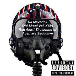 "DJ Maverick Old Skool Hardcore Vol. XXVI ""Red Alert! The sound of Acen are Seductive"""