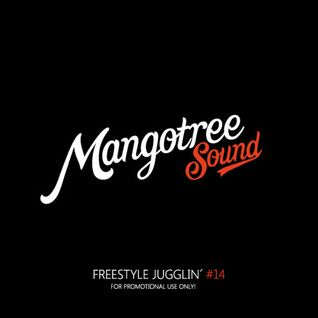 Mangotree Sound - Freestyle Jugglin Vol. 14