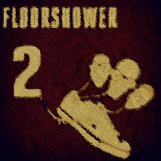 Hyde & Sick - FloorShower Mix II