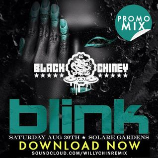 BLACK CHINEY - BLINK PROMO (AUG 30 2014)