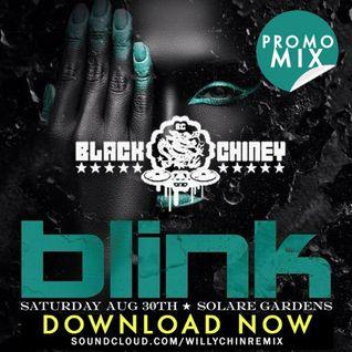BLACK CHINEY - BLINK PROMO (AUG 30 2014)