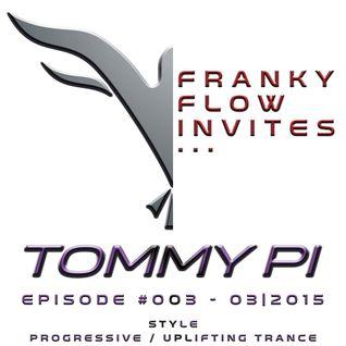 Franky Flow invites...Episode #003 - Guest DJ - Tommy Pi (March 2015)