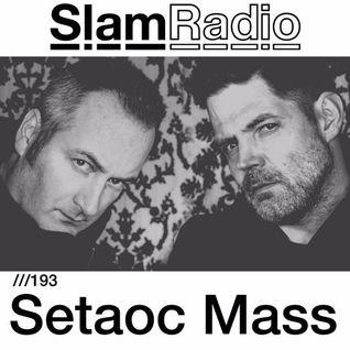 #SlamRadio - 193 - Setaoc Mass