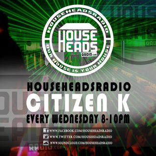 Citizen K - Live on HouseHeadsRadio.com 16.11.16 - Midweek Sessions